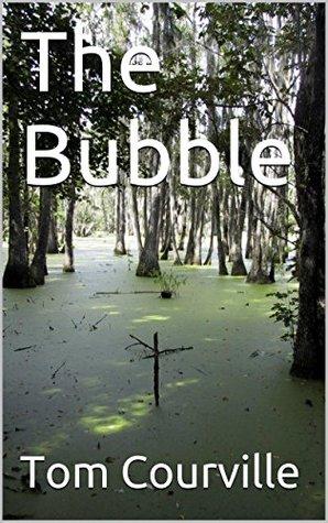 The Bubble (The Bubble Adventures Book 1)