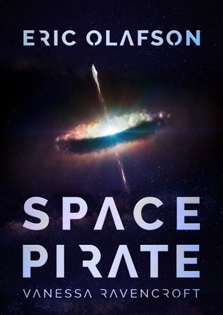 Eric Olafson : Space Pirate (Eric Olafson Series)