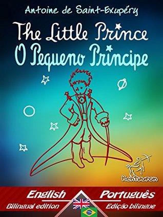 The Little Prince - O Pequeno Príncipe: Bilingual parallel text - Texto bilíngue em paralelo: English - Brazilian Portuguese / Inglês - Português Brasileiro ... Easy Reader Livro 69)