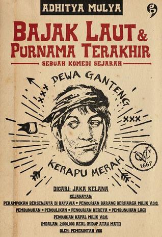 bajak laut purnama terakhir sebuah komedi sejarah by adhitya mulya