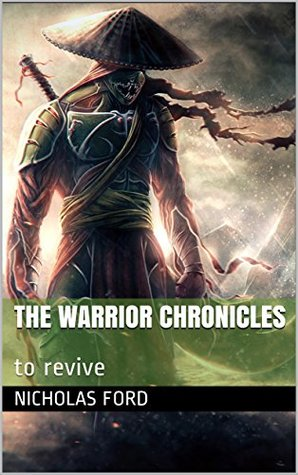 The Warrior Chronicles: to revive