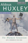 The Human Situation by Aldous Huxley