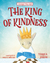 The King of Kindness by Terrica Joseph