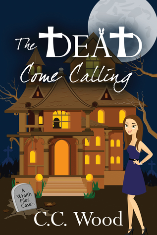 The Dead Come Calling by C.C. Wood