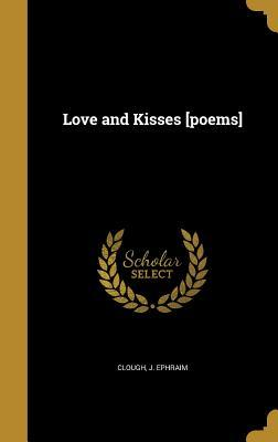 Love and Kisses [Poems]