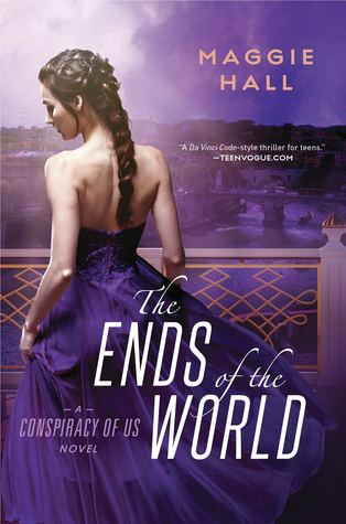 The Ends of the World (The Conspiracy Theory #3) by Maggie Hall