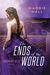 The Ends of the World (The ...