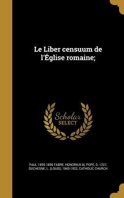 Le Liber Censuum de L'Eglise Romaine;