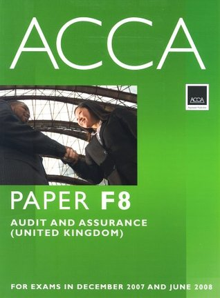 ACCA (New Syllabus) - F8 Audit and Assurance (UK): Study Text