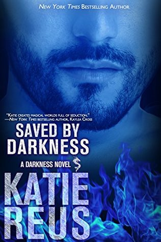 Saved by Darkness (Darkness, #6) by Katie Reus