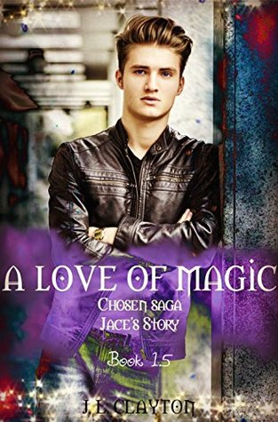 A Love of Magic: Jaces story: Chosen Saga Book 1.5(Chosen Saga  01.5) (ePUB)
