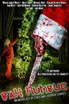 Bah! Humbug! An anthology of Christmas Horror Stories by Matt Shaw