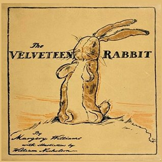 The Velveteen Rabbit (Original Illustrations, Annotated) (Treasured Illustrated Classics Book 7)