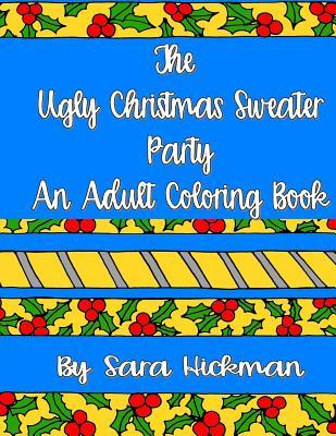 The Ugly Christmas Sweater Party Adult Coloring Book