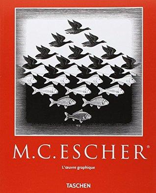 M.C. Escher: L'oeuvre Graphique