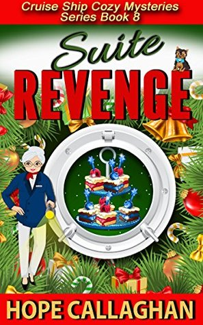 Suite Revenge Cruise Ship Cozy Mysteries By Hope Callaghan - Cruise ship mysteries