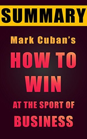 Summary & Analysis: How to Win at the Sport of Business