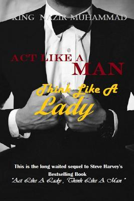 Act Like A Man, Think Like A Lady