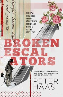broken-escalators-funny-frightful-lessons-about-moth-eating-and-moving-to-the-next-level