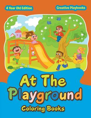 At the Playground Coloring Books 4 Year Old Edition