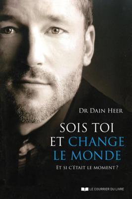 Sois Toi Et Change Le Monde: Et Si C'Etait Le Moment ?