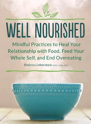 Well Nourished: A Guide to Mindful Eating, Inner Nourishment and Feeding Your Whole Self