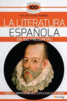 La Literatura Espanola En 100 Preguntas