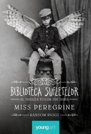 Biblioteca Sufletelor (Miss Peregrine's Peculiar Children, #3)