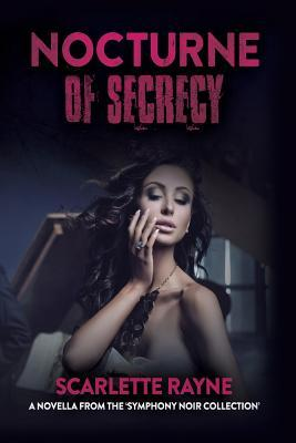 Nocturne of Secrecy by Scarlette Rayne