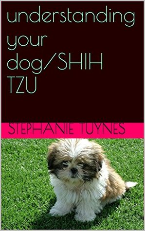 understanding your dog/SHIH TZU