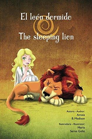 El León Dormido/ The Sleeping Lion: El León Dormido/ The Sleeping Lion Bilingúe ( Castellano/ Inglés) (LA GRAN HETXICERA/ THE GREAT WITCH/ HETXIZERA HANDIA nº 1)