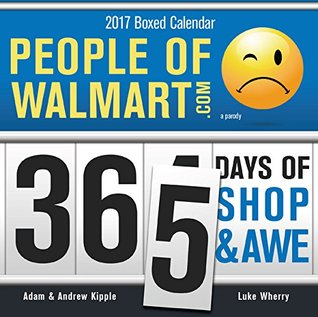 People of Walmart: 365 Days of Shop and Awe