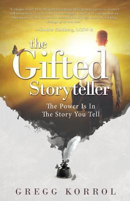 The Gifted Storyteller: The Power Is in the Story You Tell