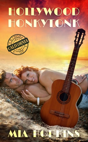 Hollywood Honkytonk (Kings of California, #2)
