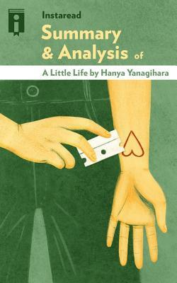 Summary & Analysis of a Little Life: A Novel by Hanya Yanagihara