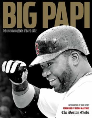 big-papi-the-legend-and-legacy-of-david-ortiz