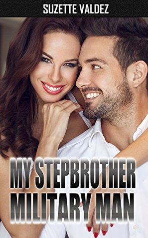 MILITARY ROMANCE: My Stepbrother Military Man (An Alpha Male Bady Boy Navy SEAL Contemporary Mystery Romance Collection) (Romance Collection Mix: Multiple Genres Book 1)