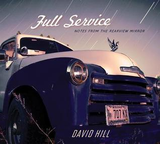 Full Service: Notes from the Rearview Mirror