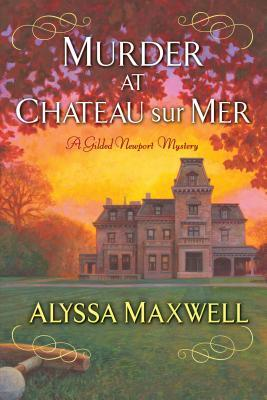 Murder at Chateau Sur Mer (Gilded Newport Mysteries #5)