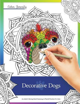 Decorative Dogs: An Adult Coloring Book Featuring Playful Pooches to Color