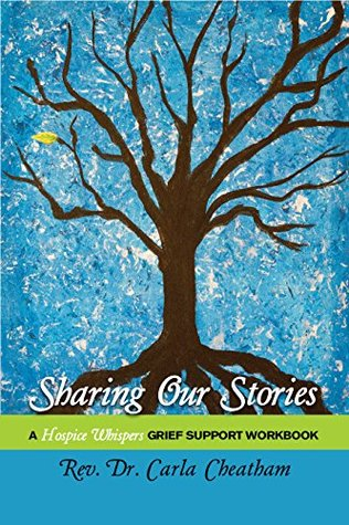Sharing Our Stories: A Hospice Whispers Grief Support Workbook
