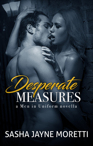 Desperate Measures (Men in Uniform, #1)