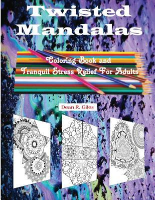 Twisted Mandalas Adult Coloring Book and Stress Relief