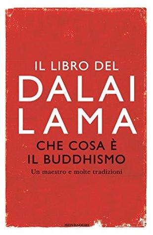 Che cosa è il Buddhismo: Un maestro e molte tradizioni