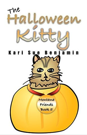 The Halloween Kitty: An Aspen and Eva Adventure Chapter Book for Kids (Montana Friends Adventure Book 5)