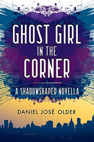 Ghost Girl in the Corner (Shadowshaper, #1.5)