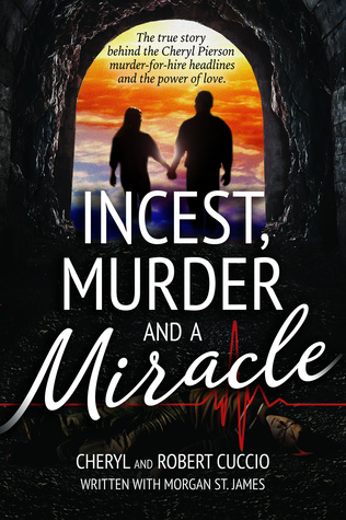 Incest, Murder and a Miracle by Cheryl Cuccio, Robert Cucci...
