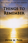 Things to Remember: Reflections on Our True Identity