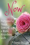 Now: Purposeful Steps Toward a More Abundant Life: An Encouraging Devotional For Women