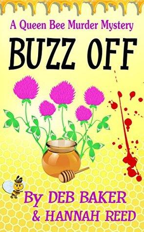 Buzz Off (Queen Bee Murder Mysteries, #1)